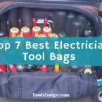 Top 7 Best Electrician Tool Bags