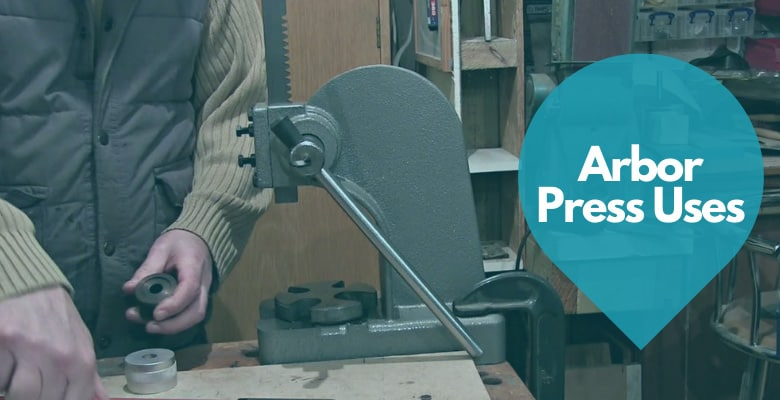 What is an Arbor Press Used for