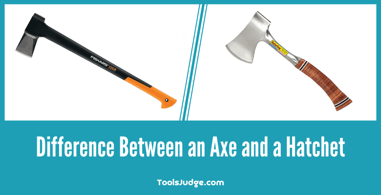 What is the Difference Between an Axe and a Hatchet