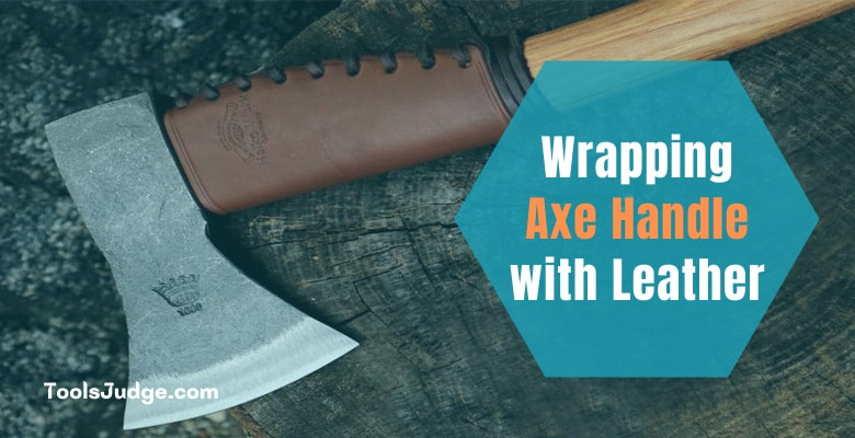 Wrapping an Axe Handle with Leather